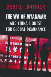 The Wa of Myanmar and China's Quest for Global Dominance